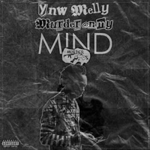 YNW Melly - Murder On My Mind