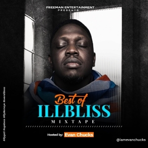 Evan Chuks – Best of iLLBLISS Ogaboss Mixtape