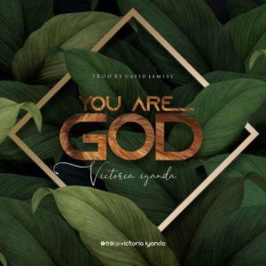Victoria Iyanda – You Are God