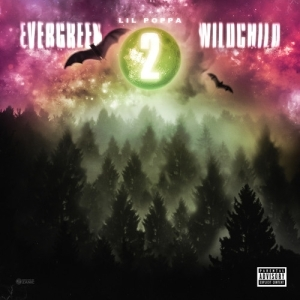 Lil Poppa - Evergreen Wildchild 2 (Album)