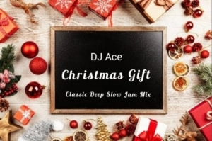 DJ Ace – Christmas Gift (Classic Deep Slow Jam Mix)