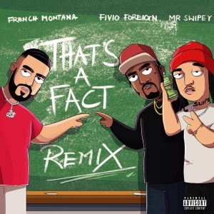 French Montana Ft. Fivio Foreign & Mr. Swiepy – That's a Fact (Remix)