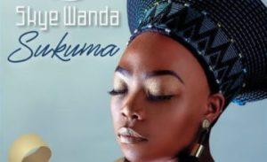 Skye Wanda – Sukuma