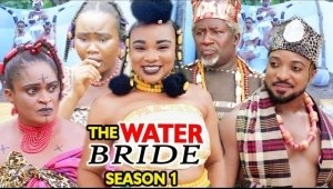 The Water Bride (2021 Nollywood Movie)