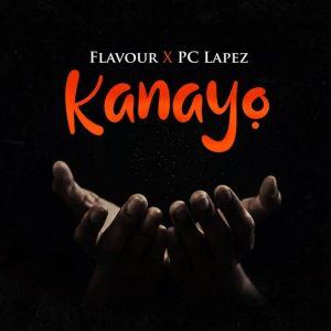 Flavour - Kanayo ft. PC Lapez