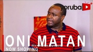 Oni Matan (2021 Yoruba Movie)