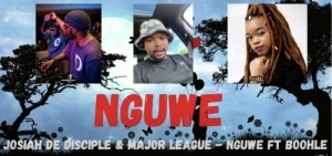Josiah De Disciple & Major League Djz – NGUWE Ft. Boohle
