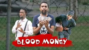 Yawa Skits  - Blood Money [Episode 110] (Comedy Video)