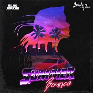 Blaq Jerzee – Summer Bounce ft. Joeboy