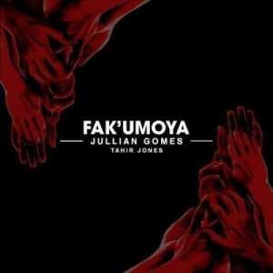 Jullian Gomes – Fak'umoya ft Tahir Jones