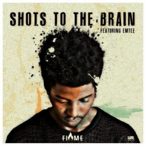Flvme – Shots To The Brain ft. Emtee