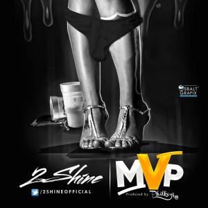 2Shine - MVP (Prod. By Philkeys)