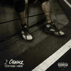 2 Chainz - Everything I Know