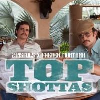 2 Pistols - Top Shottas Ft. French Montana