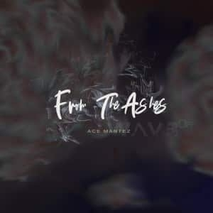 Ace Mantez – From the Ashes