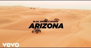 VIDEO: Blaq Jerzee – Arizona ft. Wizkid