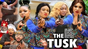 The Tusk (2020 Nollywood Movie)