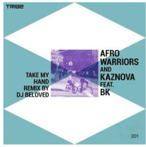 Afro Warriors – Take My Hand ft. BK (Original Mix)