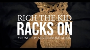 Rich The Kid - Racks On Ft. YoungBoy Never Broke Again (Music Video)