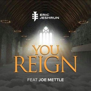 Eric Jeshrun – You Reign Ft. Joe Mettle (Video)
