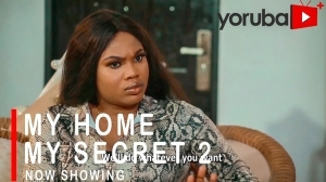 My Home My Secret Part 2 (2021 Yoruba Movie)