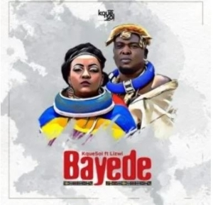 KqueSol Ft. Lizwi – Bayede (Original Mix)