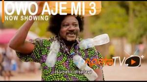 Owo Aje Mi Part 3 (2021 Yoruba Movie)