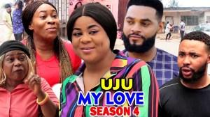Uju My Love Season 4