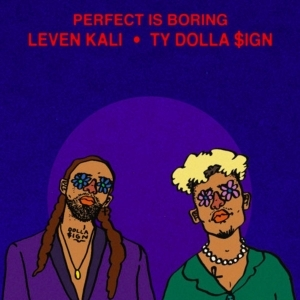 Leven Kali Ft. Ty Dolla $ign – Perfect Is Boring