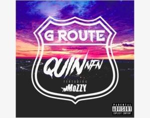 Quin NFN Ft. Mozzy – G Route