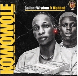 Gallant Wisdom Ft. Mohbad – Kowowole