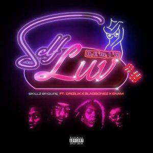 Skillz 8Figure ft. Blaqbonez, Drizilik & Enam – Self Luv (Remix)
