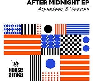 Aquadeep & Veesoul – After Midnight EP