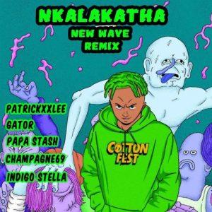 Costa Titch – Nkalakatha (New Wave Remix) ft. Champagne69 & Indigo Stella