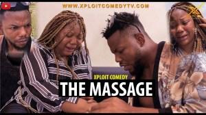 Xploit Comedy – The Massage (Video)