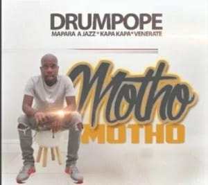 Drum Pope – Motho ft Mapara A Jazz, Kapa Kapa & Venerate