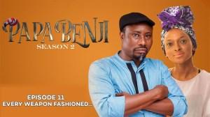 Papa Benji Episode 11 (Every Weapon Fashioned...)