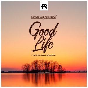 Governor Of Africa – Good Life Ft. DJ Neptune, Bella Shmurda