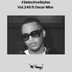 Kid Fonque & Oscar Mbo – Selective Styles vol. 245