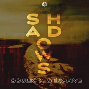 Soulic M & InQfive – Shadows (Original Mix)
