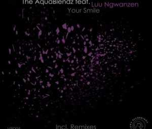 The AquaBlendz, Luu Ngwanzen – Your Smile (Extended Mix)