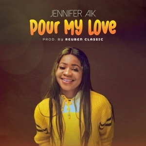Jennifer Aik – Pour My Love