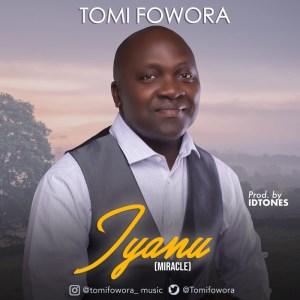 Tomi Fowora – Iyanu (Miracle) (Video)