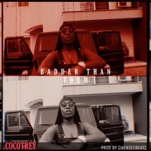 AUDIO + VIDEO: Cocotrey – Badder Than Them