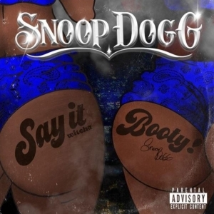 Snoop Dogg Ft. ProHoeZak – Say It Witcha Booty