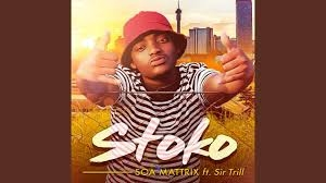 Soa Mattrix – Stoko Ft. Sir Trill