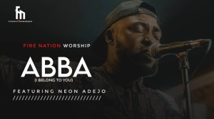 Fire Nation Worship – Abba I Belong To You ft Neon Adejo
