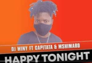 DJ Winy – Happy Tonight Ft. Capitata & Mshimaro (Original)