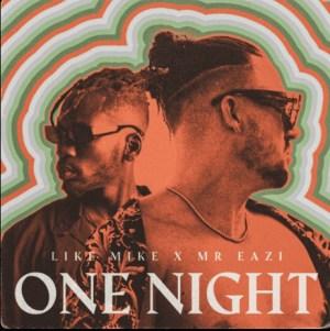 Like Mike & Mr Eazi – One Night