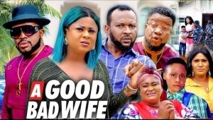 A Good Bad Wife (2021 Nollywood Movie)